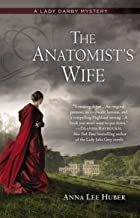 The Anatomist's Wife: A Lady Darby Mystery Book 1