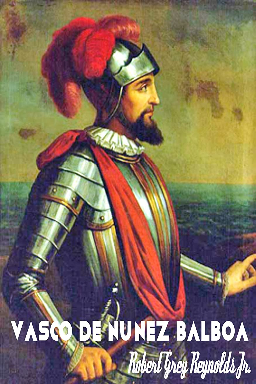 Vasco De Nunez Balboa (English Edition)