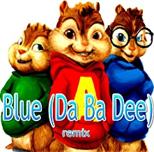 Blue (Da Ba Dee) [Chipmunks Remix]