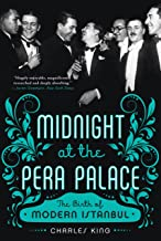 Midnight at the Pera Palace: The Birth of Modern Istanbul (English Edition)
