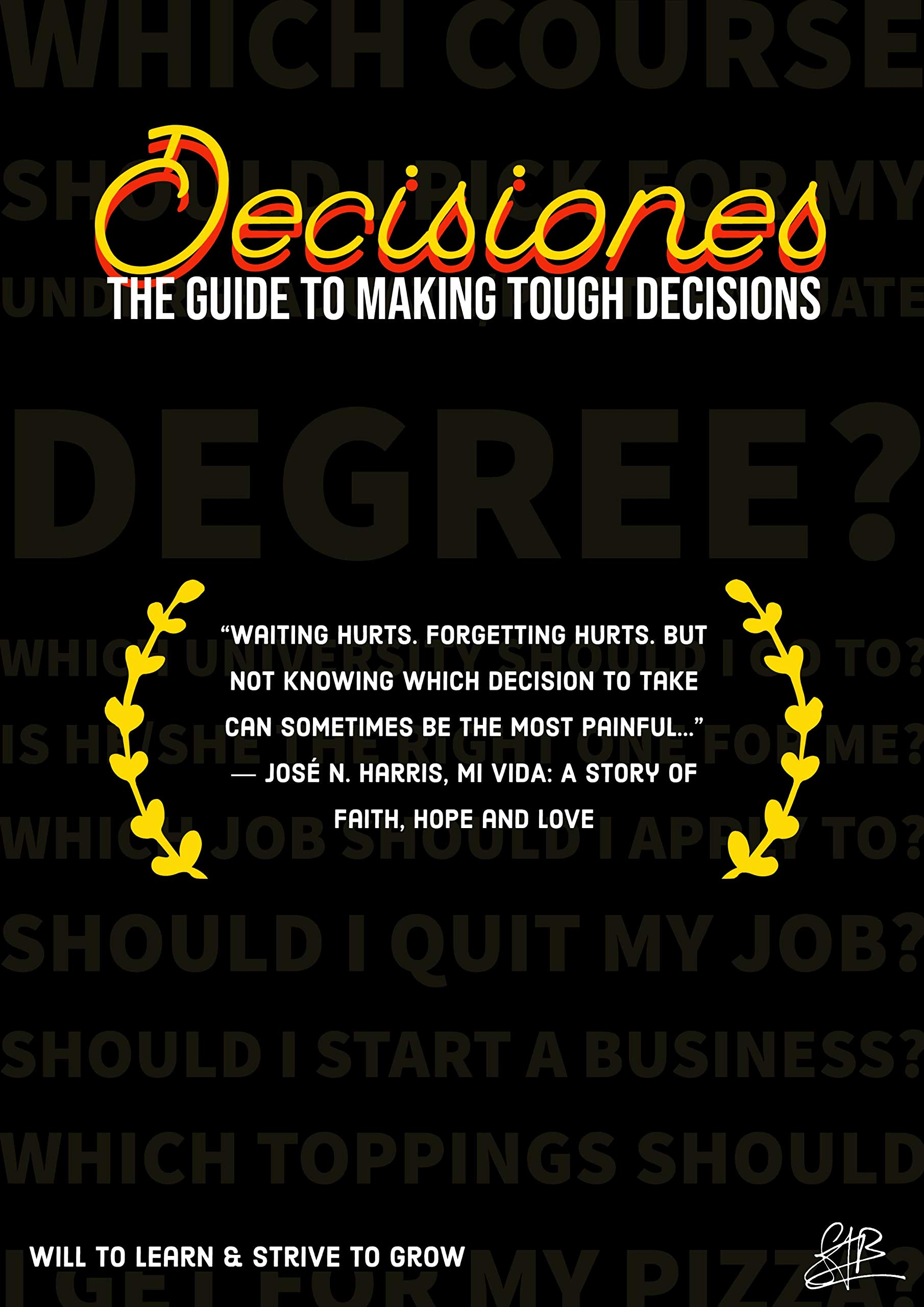 Decisiones: The Guide to Making Tough Decisions