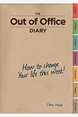 The Out Of Office Diary: How to change your life this week Kindle Edition
