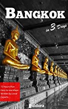 Bangkok in 3 Days (Travel Guide 2019 with Photos): All you need to know before you go to Bangkok,Thailand: Where to stay, eat, go out. What to See. Online Maps. 3-Days itinerary and many local tips.