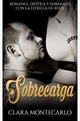 Sobrecarga: Romance, Erótica y Embarazo con la Estrella de Rock (Novela Romántica y Erótica en Español nº 1) Versión Kindle