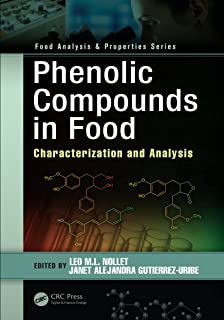 Phenolic Compounds in Food: Characterization and Analysis (Food Analysis & Properties)
