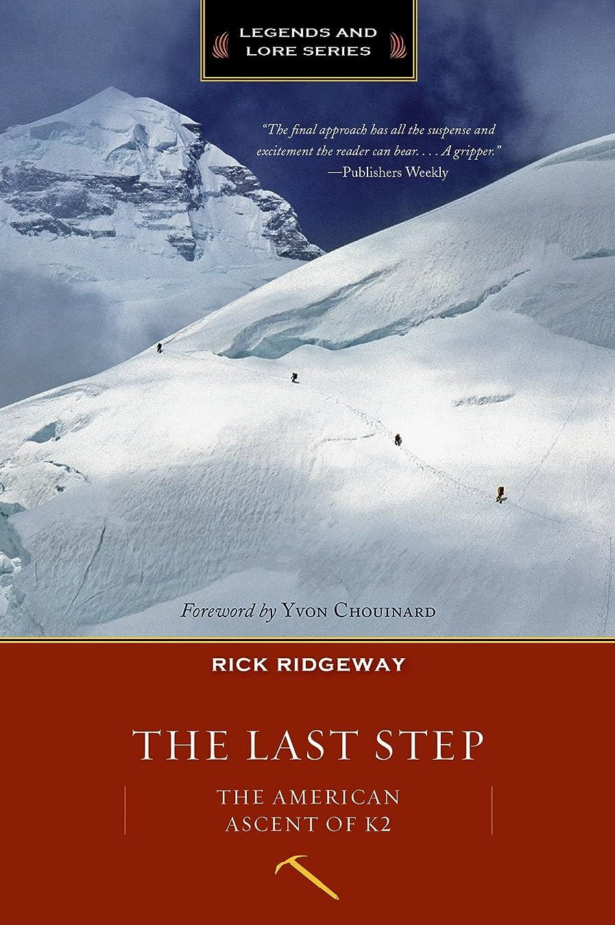 穿孔するテクニカル金属The Last Step (Legends & Lore edition): The American Ascent of K2 (Legends and Lore) (English Edition)
