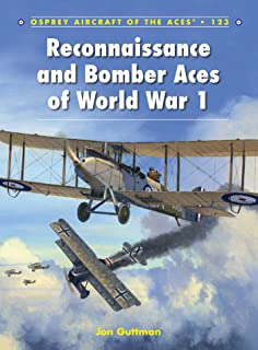 Reconnaissance and Bomber Aces of World War 1 (Aircraft of the Aces Book 123)
