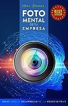 FOTO MENTAL DE TU EMPRESA: IDEAS PARA EL DESARROLLO DE UN NEGOCIO FELIZ (Spanish Edition) PDF