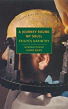 A Journey Round My Skull (New York Review Books Classics)