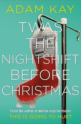 Twas The Nightshift Before Christmas (English Edition)