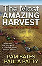 The Most Amazing Harvest: The Man Behind the Story