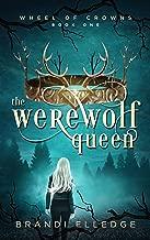 The Werewolf Queen (Wheel of Crowns Book 1)