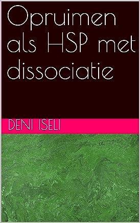 Opruimen als HSP met dissociatie