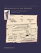 Archaeology in the Archives: Unveiling the Natufian Culture of Mount Carmel (American School of Prehistoric Research Monograph)