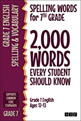 Spelling Words for 7th Grade: 2,000 Words Every Student Should Know (Grade 7 English Ages 12-13) (2,000 Spelling Words (US Editions) Book 4) Kindle Edition