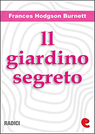 Il Giardino Segreto (The Secret Garden) (Radici) (English Edition)
