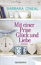 Mit einer Prise Glück und Liebe: Roman (German Edition)