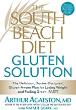 The South Beach Diet Gluten Solution: The Delicious, Doctor-Designed, Gluten-Aware Plan for Losing Weight and Feeling Grea...