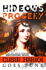 Hideous Progeny: Classic Horror Goes Punk (Writerpunk Project Book 5) Kindle Edition