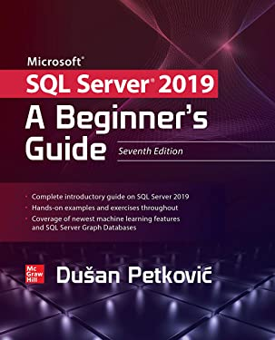 Microsoft SQL Server 2019: A Beginner's Guide, Seventh Edition