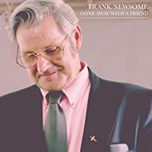 frank newsome gone away with a friend