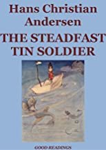 The Steadfast Tin Soldier (Illustrated Edition)