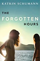 Cover image of The Forgotten Hours by Katrin Schumann