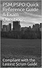 PSM,PSPO:Quick Reference Guide & Exam Questions: Pass PSM I and PSPO I in your first try. (English Edition)