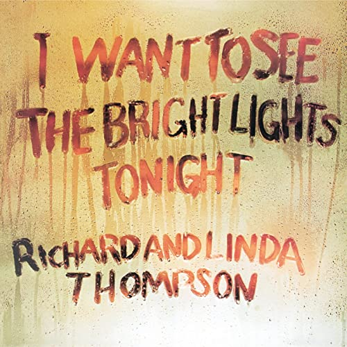 I Want To See The Bright Lights Tonight de Richard & Linda Thompson en Amazon Music - Amazon.es