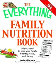 The Everything Family Nutrition Book: All you need to keep your family healthy, active, and strong (Everything®)