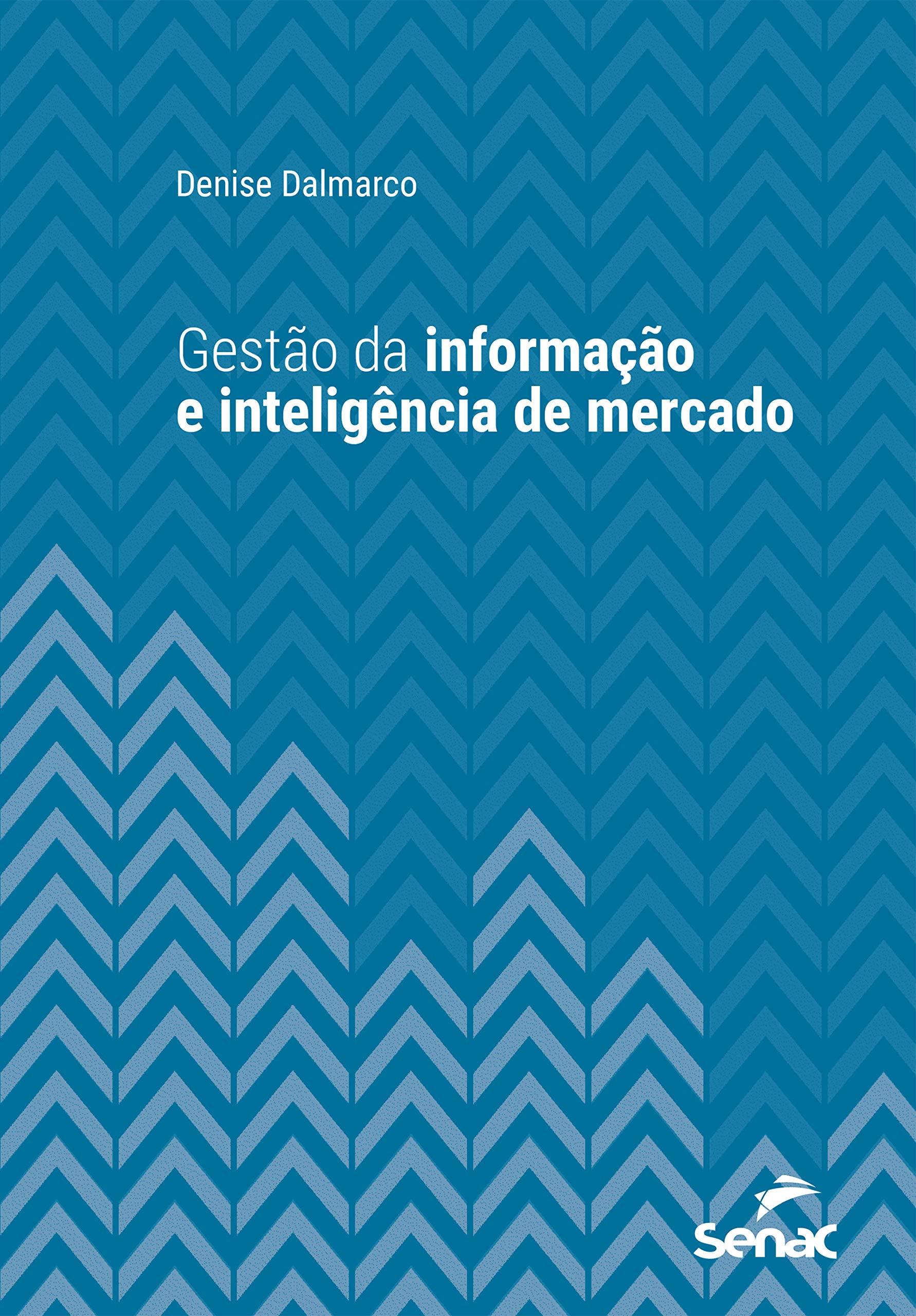 Gestão da informação e inteligência de mercado (Série Universitária) (Portuguese Edition)
