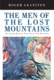 The Men of the Lost Mountains: And Other Haitian Folk Tales and Proverbs