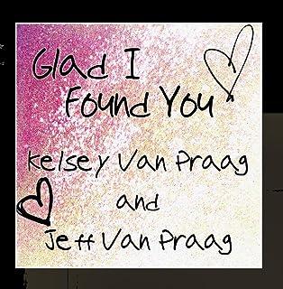 Glad I Found You