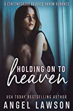 Holding On To Heaven: A Young Adult Contemporary Romance (The Allendale Four Book 2)