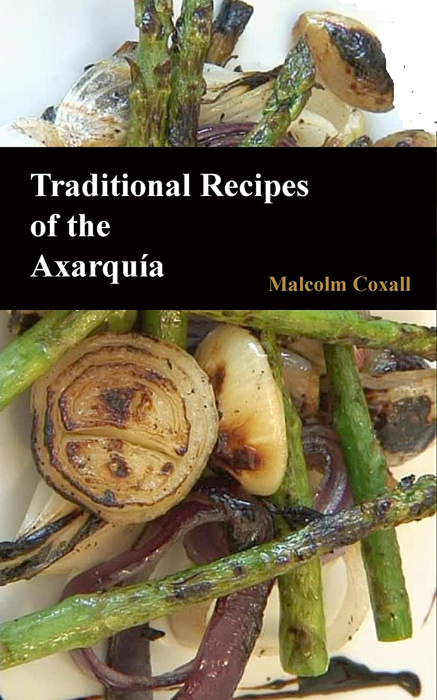 天皇衝突するマントTraditional Recipes of the Axarquia (Traditional Recipes of Spain Book 1) (English Edition)