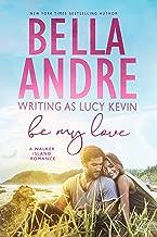 Be My Love (A Walker Island Romance Book 1) (English Edition)