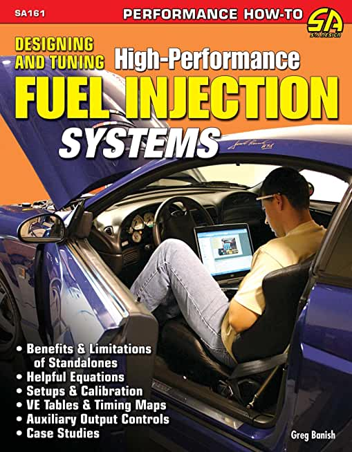 Designing and Tuning High-Performance Fuel Injection Systems (English Edition)