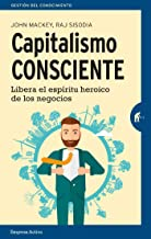 Capitalismo consciente (Gestión del conocimiento) (Spanish Edition)