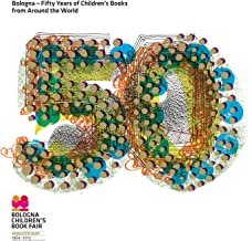 Bologna - Fifty Years of Children's Books from Around the World (Italian Edition)