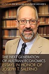 The Next Generation of Austrian Economics: Essays in Honor Joseph T. Salerno Kindle Edition