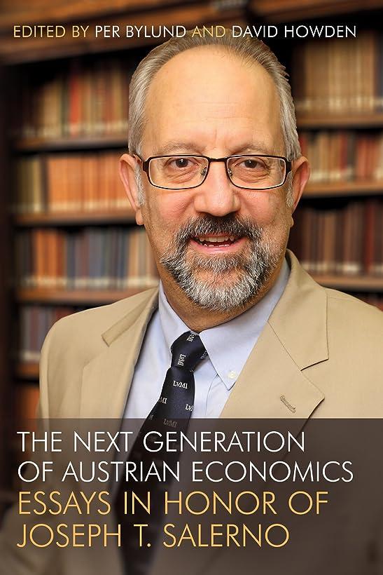 爪デッドロック荒れ地The Next Generation of Austrian Economics: Essays in Honor Joseph T. Salerno (English Edition)