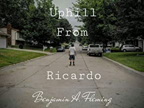 Uphill From Ricardo: A Fable Told in Poems (Rabbit's Road Trilogy Book 1)