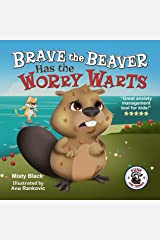 Brave the Beaver Has the Worry Warts: Anxiety and stress management made simple for children. Picture book for kids aged 3-9, preschool to 2nd grade. (Punk and Friends Learn Social Skills) Kindle Edition