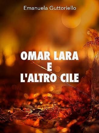 Omar Lara e laltro Cile