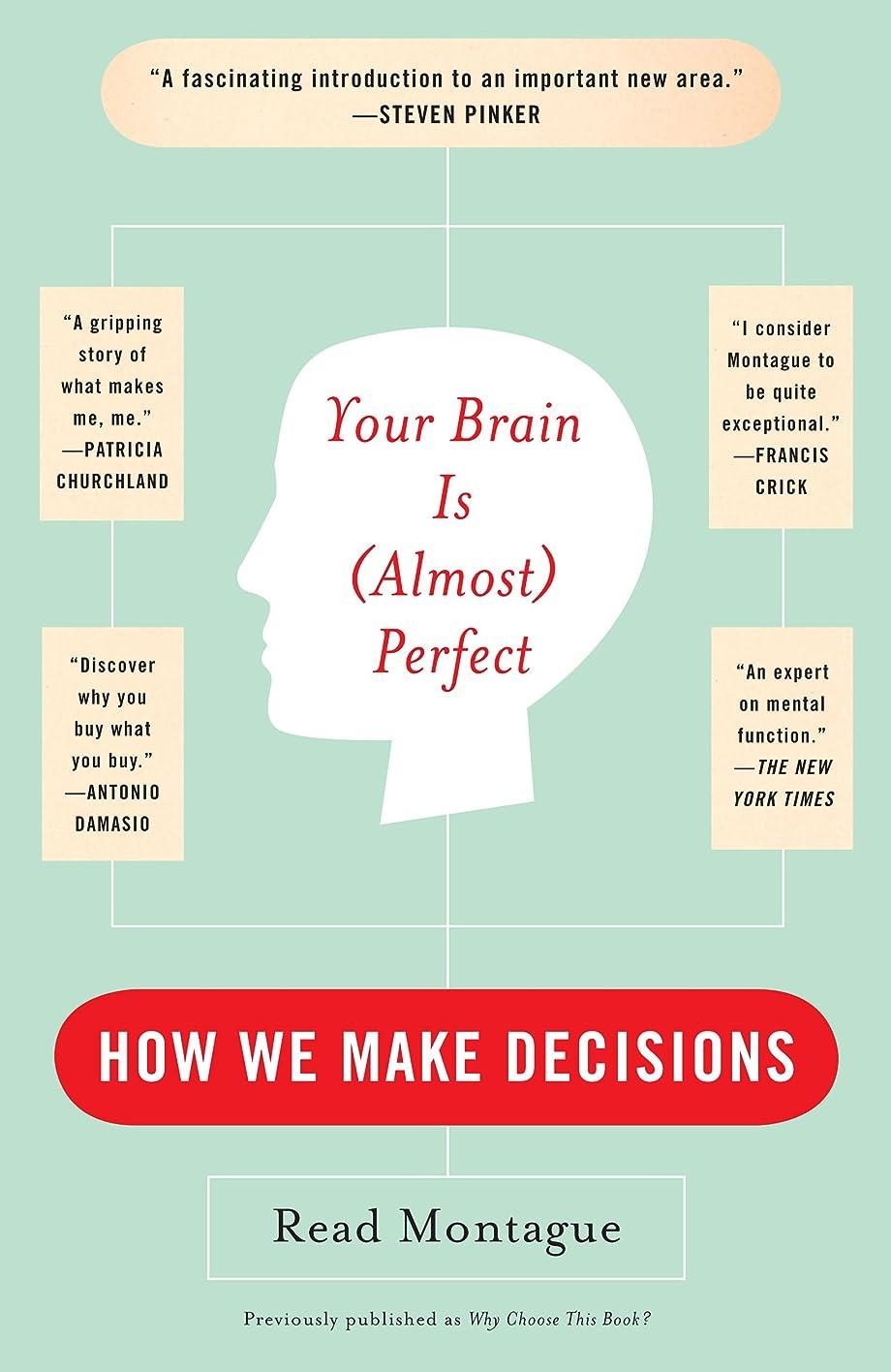 協力する改修する消去Your Brain Is (Almost) Perfect: How We Make Decisions (English Edition)