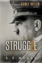 The Secret Journals Of Adolf Hitler: The Struggle (Historical Fiction Volume II)