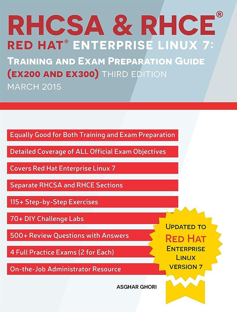 農夫同一の粒子RHCSA & RHCE  Red Hat Enterprise Linux 7: Training and Exam Preparation Guide (EX200 and EX300), Third Edition (English Edition)