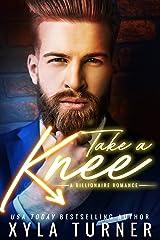 Take A Knee (Billionaire Romance Book 2) Kindle Edition