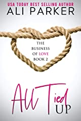 All Tied Up (Business of Love Book 2) Kindle Edition