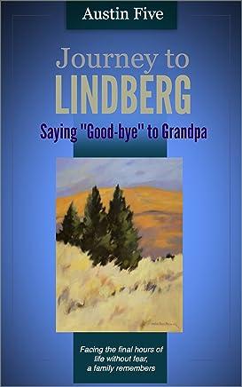 "Journey to Lindberg:  Saying ""Good-bye"" to Grandpa"